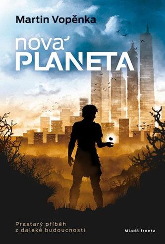 Nová planeta - Prastarý příběh z daleké budoucnosti - Vopěnka Martin