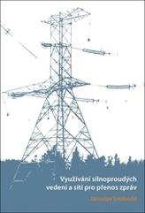 Využívání silnoproudých vedení a sítí pro přenos zpráv