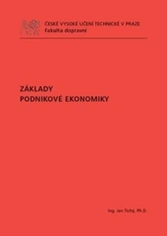Základy podnikové ekonomiky - Tichý, Jan