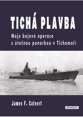 Tichá plavba - Moje bojové operace s útočnou ponorkou v Tichomoří