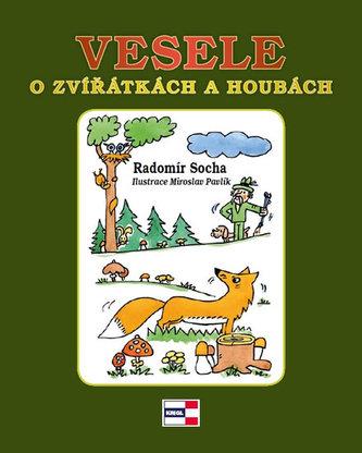 Vesele o zvířátkách a houbách - Radomír Socha