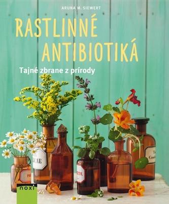 Rastlinné antibiotiká - Siewert Aruna M.