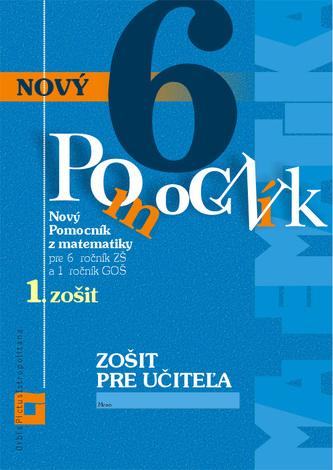 Zošit pre učiteľa - Nový pomocník z matematiky 6. ročník pracovná učebnica - 1. časť