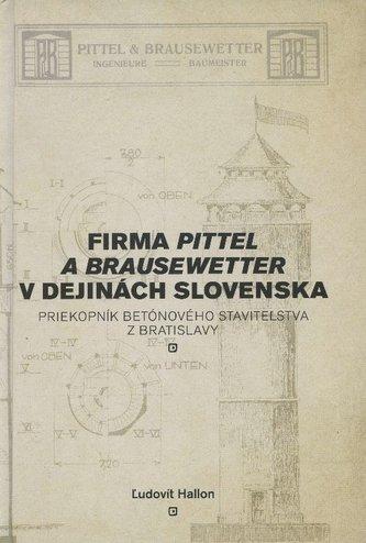 Firma Pittel a Brausewetter v dejinách Slovenska