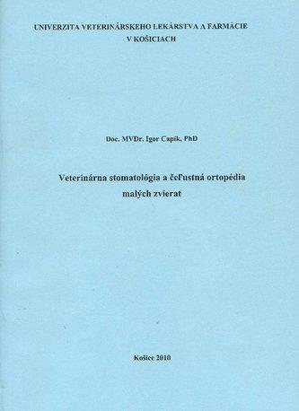Veterinárna stomatológia a čeľustná ortopédia malých zvierat