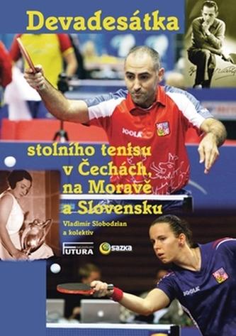 Devadesátka stolního tenisu v Čechách na Moravě a Slovensku