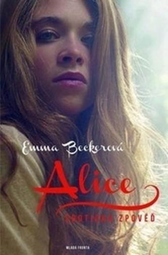 Alice - Emma Beckerová; Dana Melanová