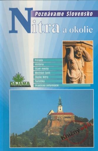 Nitra a okolie - Poznávame Slovensko