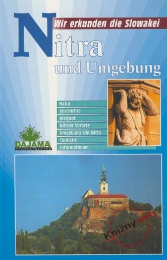 Nitra und Umgebund - Wir erkunden die Slowakei
