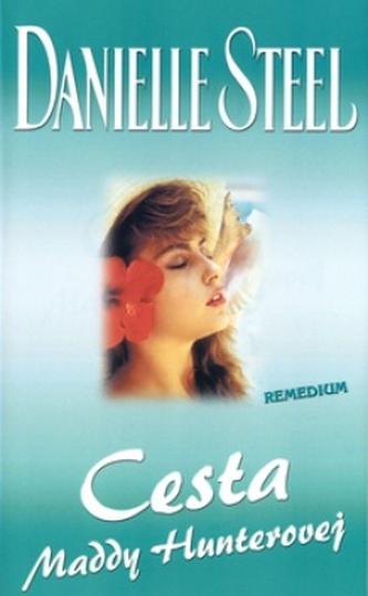Cesta Maddy Hunterovej - Danielle Steel