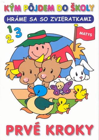 Prvé kroky - Hráme sa so zvieratkami - Linda Perina