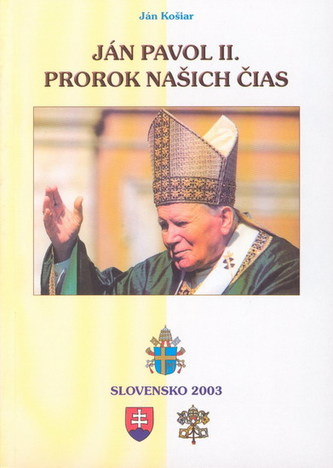 Ján Pavol II. - Prorok našich čias