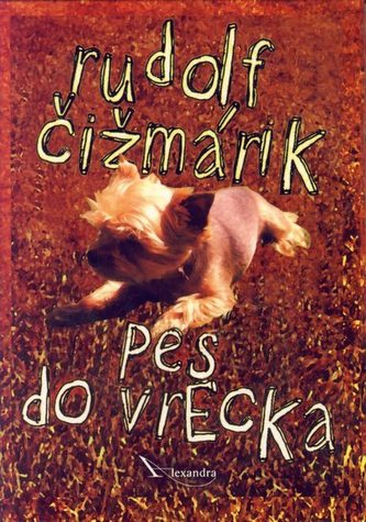 Pes do vrecka - Čižmárik Rudolf