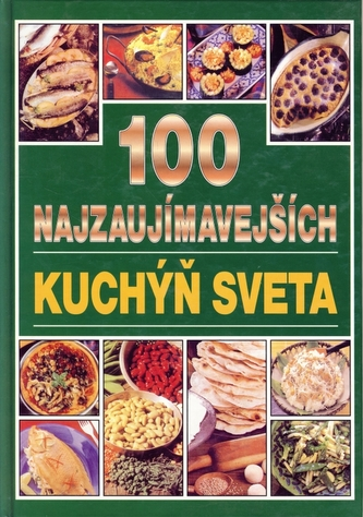 100 najzaujímavejších kuchýň sveta