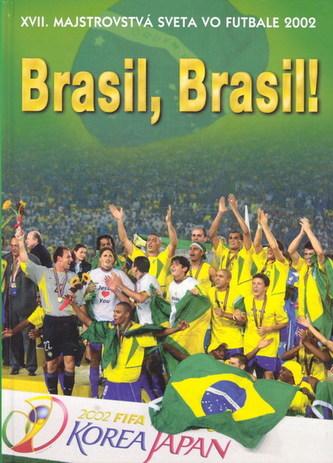 Brasil, Brasil! - Majstrovstvá sveta vo fut. 2002