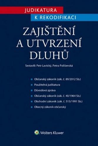 Judikatura k rekodifikaci Zajištění a utvrzení dluhů - Petr Lavický