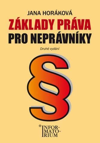 Základy práva pro neprávníky - Jana Horáková