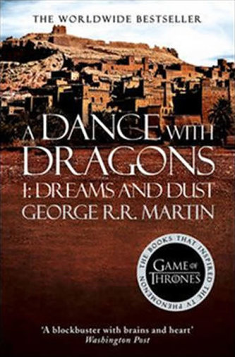 A Dance With Dragons (Part One): Dreams and Dust: Book 5 of a Song of Ice and Fire