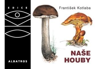 Naše houby stručně a přehledně