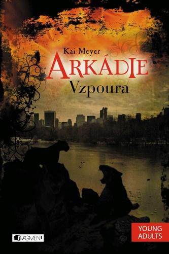 Arkádie - Vzpoura - Kai Meyer