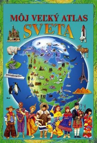 Môj veľký atlas sveta