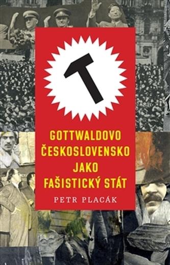 Gottwaldovo Československo jako fašistický stát