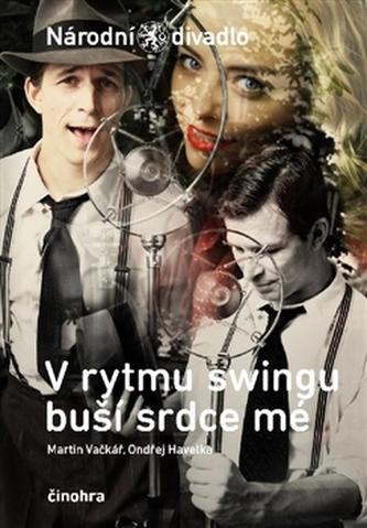 V rytmu swingu buší srdce mé