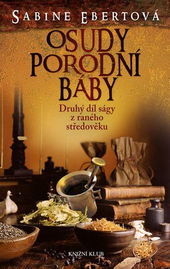 Osudy porodní báby - 2. díl - Ebertová Sabine