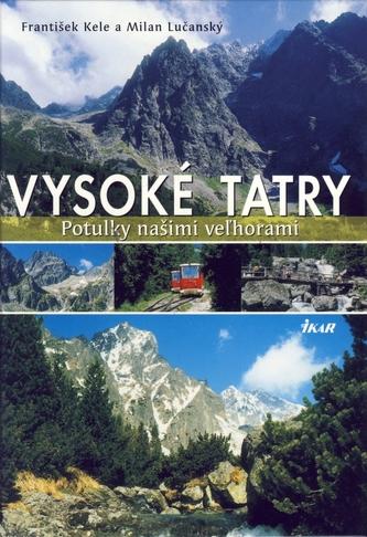Vysoké Tatry-potulky našimi veľhorami-slov.