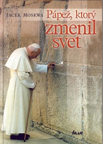 Pápež,ktorý zmenil svet
