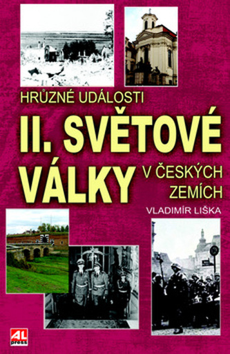 Hrůzné události II. sv. války v českých zemích