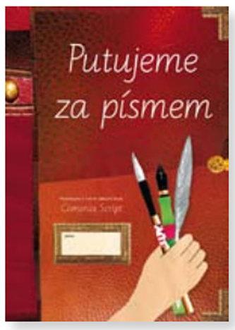 Putujeme za písmem (písanka pro 3. až 9. ročník) - Lencová Radana