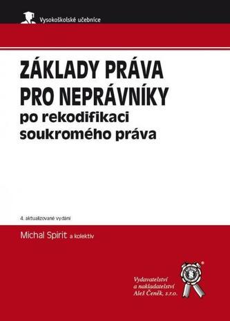 Základy práva pro neprávníky po rekodifikaci soukromého práva - Michal Spirit