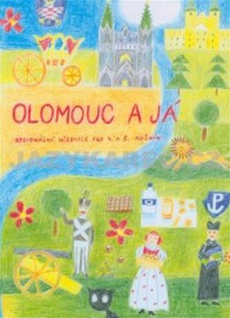 Olomouc a já Regionánlí učebnice pro 4.a 5. ročník ZŠ