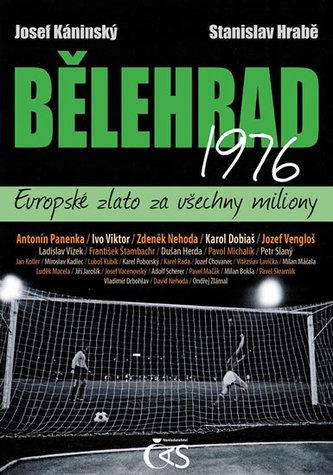 Bělehrad 1976 Evropské zlato za všechny miliony