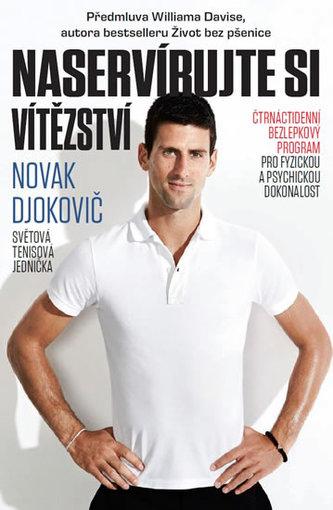 Naservírujte si vítězství - Čtrnáctidenní bezlepkový program pro fyzickou a psychickou dokonalost - Djokovič Novak