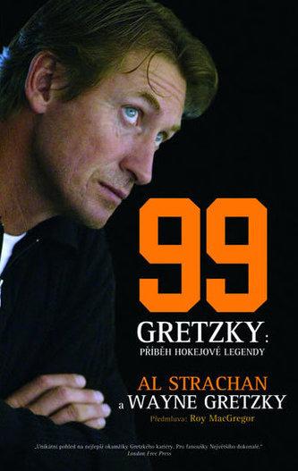 Wayne Gretzky 99 - Příběh hokejové legendy - Gretzky Wayne, Strachan Al