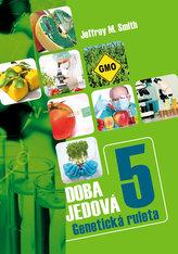 Doba jedová 5 - Geneticky modifikované potraviny