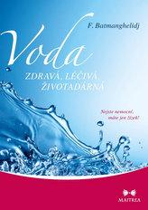 Voda zdravá, léčivá, životadárná - Nejste nemocní, máte jen žízeň!