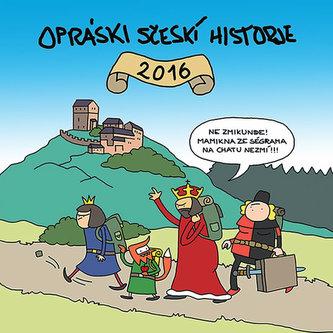 Kalendář Opráski sčeskí historje 2016