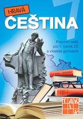 Hravá čeština 7 - Pracovní sešit pro 7. ročník ZŠ a víceletá gymnázia