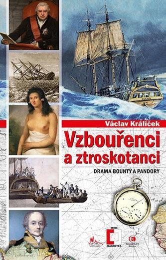 Vzbouřenci a ztroskotanci - Drama Bounty a Pandory