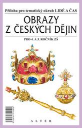 Obrazy z českých dějin pro 4. a 5. ročník ZŠ - Příloha pro tématický okruh Lidé a čas
