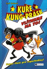 Kuře Kung-Prásk – Vlítneme na to!