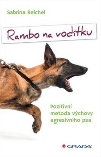 Rambo na vodítku - Sabrina Reichel