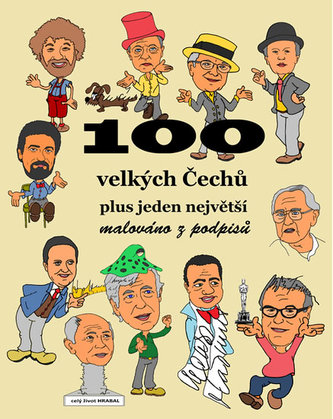 100 velkých Čechů plus jeden největší - malováno z podpisů