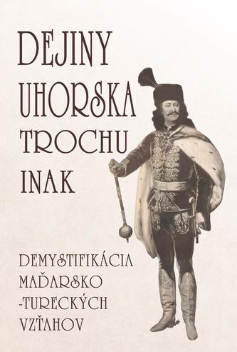 Dejiny Uhorska trochu inak