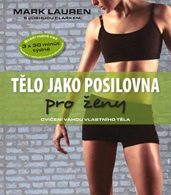 31b2e2745aa Tělo jako posilovna pro ženy - cvičení vahou vlastního těla - Lauren ...
