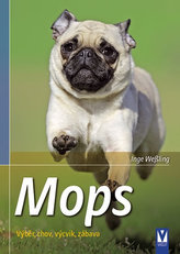 Mops - Výběr, chov, výcvik, zábava