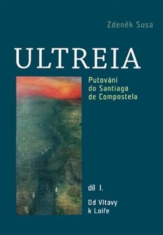 Ultreia I - Zdeněk Susa